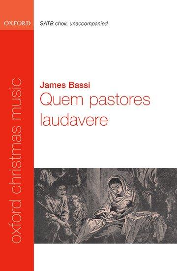 Quem pastores laudavere : SATB : BASSI, JAMES : BASSI, JAMES : Sheet Music : 9780193870512 : 9780193870512