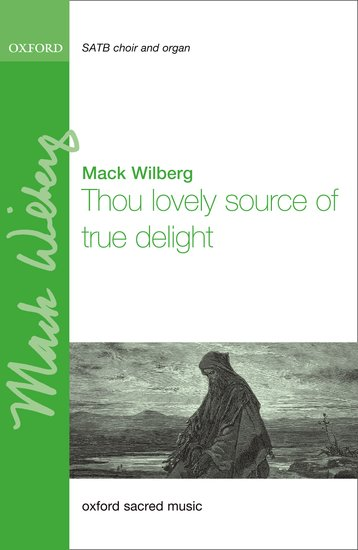 Thou lovely source of true delight : SATB : Mack Wilberg : Mack Wilberg : 9780193870611 : 9780193870611