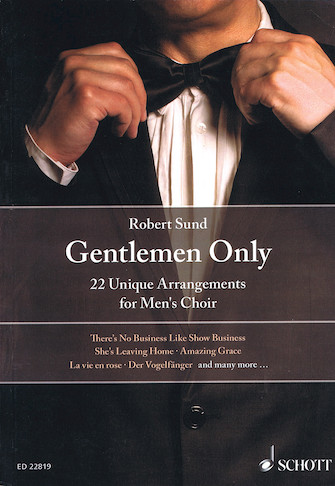 Robert Sund : Gentlemen Only : TTBB : Songbook : Robert Sund : 49045695