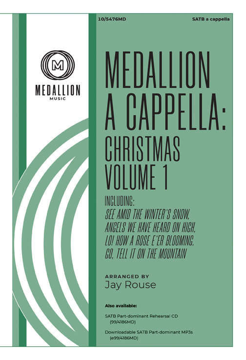 Jay Rouse : Medallion A Cappella: Christmas, Volume One : SATB divisi : Songbook : 10/5476MD