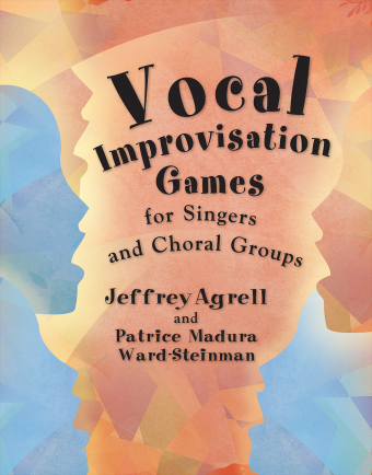 Jeffrey Agrell , Patrice Ward-Steinman : Vocal Improvisation Games : 01 Book :  : G-8862