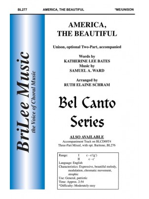 America, The Beautiful : Unison and Two-part : Ruth Elaine Schram : Samuel Ward, Katherine Bates : Sheet Music : BL277