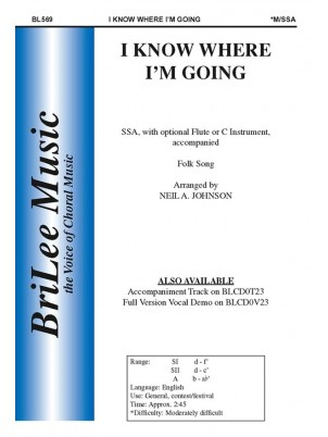 I Know Where I'm Going : SSA : Neil Johnson : Sheet Music : BL569