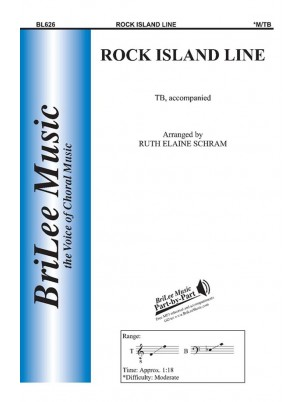 Rock Island Line : Men's Chorus : Ruth Elaine Schram : Sheet Music : BL626