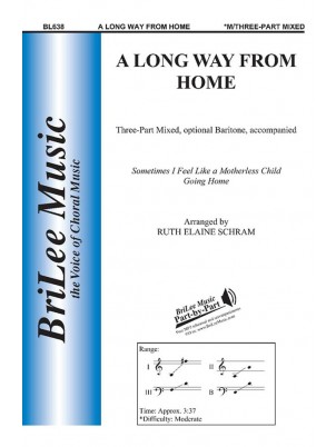 A Long Way From Home : Three-part Mixed : Ruth Elaine Schram : Sheet Music : BL638