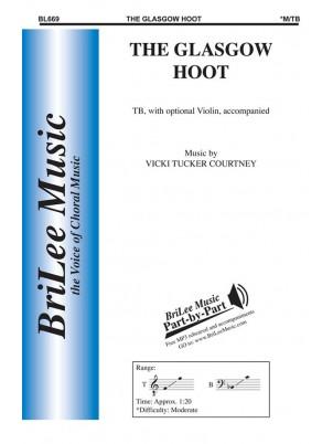 Glascow Hoot : Men's Chorus : Vicki Tucker Courtney : Vicki Tucker Courtney : Sheet Music : BL669
