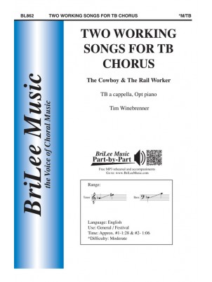 Two Working Songs for TB Chorus : TB : Tim Winebrenner : Sheet Music : BL862