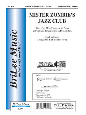 Mister Zombie's Jazz Club : Three-part Mixed : Ruth Elaine Schram : Mark Cabaniss : Sheet Music : BL978