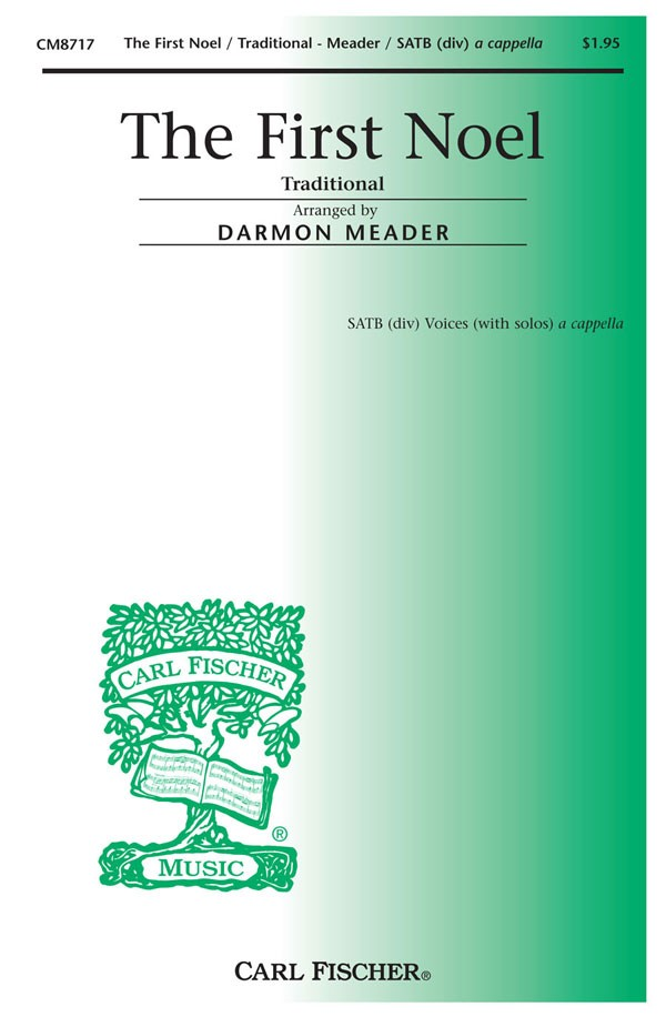 The First Noel : SATB : Darmon Meader : Sheet Music : CM8717