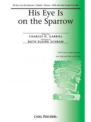 His Eye Is On The Sparrow : SATB : Ruth Elaine Schram : Charles Gabriel : Sheet Music : CM8841