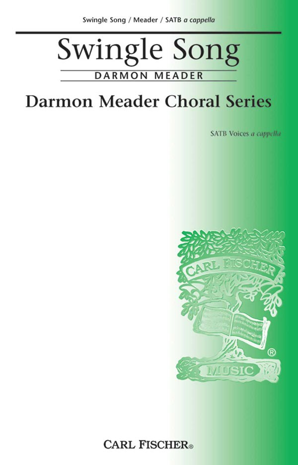 Swingle Song : SATB : Darmon Meader : Sheet Music : CM8908