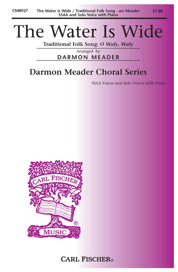 The Water Is Wide : SSAA : Darmon Meader : Sheet Music : CM8927