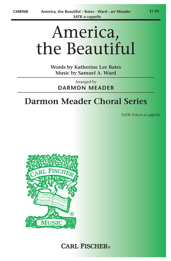 America, The Beautiful : SATB : Darmon Meader : Samuel A. Ward : Sheet Music : CM8968
