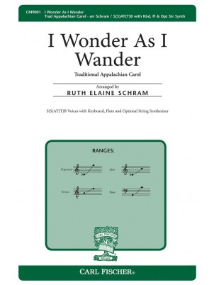 I Wonder As I Wander : SATB : Ruth Elaine Schram : Anonymous :  1 CD : CM9001