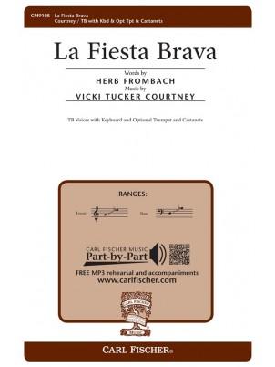 La Fiesta Brava : TB : Vicki Tucker Courtney : Vicki Tucker Courtney : Sheet Music : CM9108