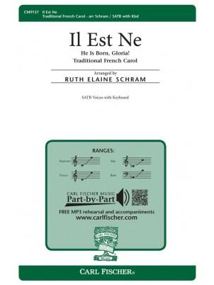 Il Est Ne : SATB : Ruth Elaine Schram : Traditional French Carol(s) : Sheet Music : CM9137