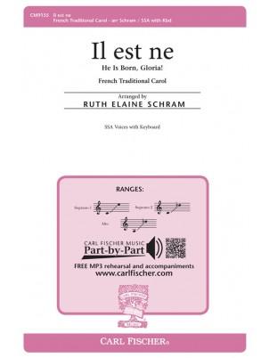 Il Est Ne : SSA : Ruth Elaine Schram : French Carol : Sheet Music : CM9155