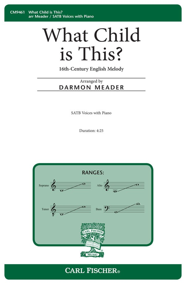 What Child is This? : SATB : Darmon Meader : Sheet Music : CM9461