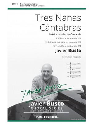Tres Nanas Cantabras : SATB : Javier Busto : Javier Busto : Sheet Music : CM9515