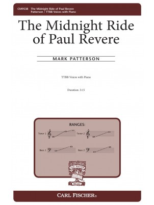 The Midnight Ride of Paul Revere : TTBB : Mark Patterson : Mark Patterson : Sheet Music : CM9538
