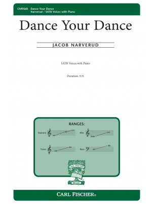 Dance Your Dance : SATB : Jacob Narverud : Jacob Narverud : Sheet Music : CM9560