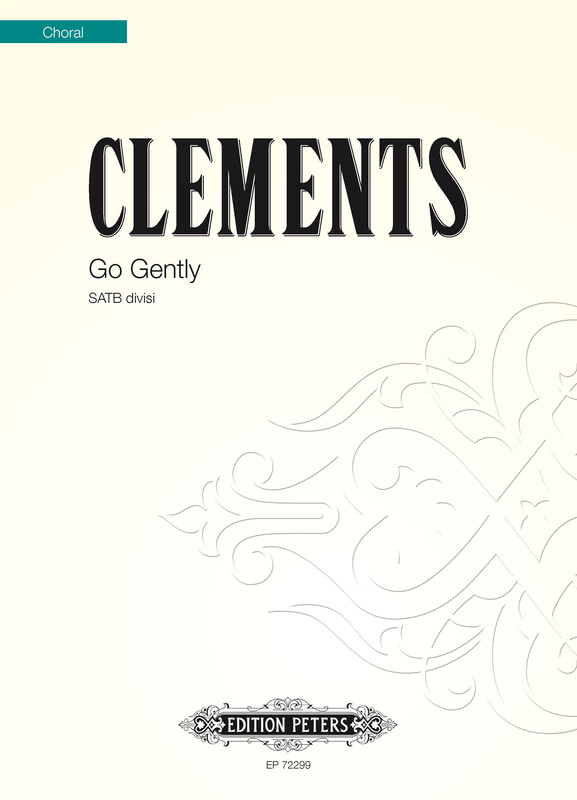 Go Gently : SATB divisi : Jim Clements : Jim Clements : Sheet Music : EP72299