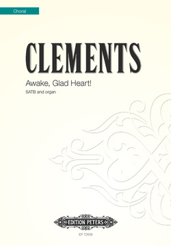 Awake, Glad Heart! : SATB : Jim Clements : Jim Clements : EP72608