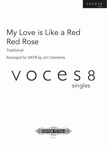 O My Love Is Like A Red, Red Rose : SATB : Jim Clements : Voces8 : Sheet Music : EP73137