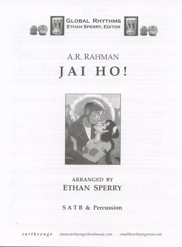 Jai Ho! : SATB : Ethan Sperry : A.R. Rahman : Slumdog Millionaire : Sheet Music : S-321