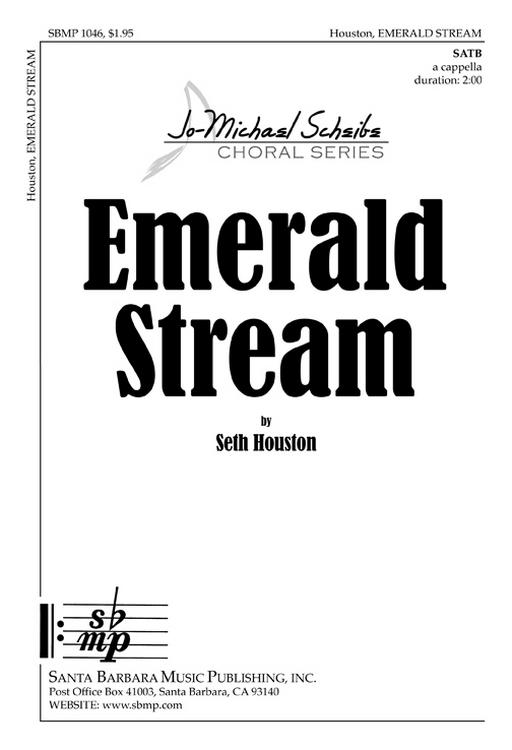 Emerald Stream : SATB : Seth Houston : Seth Houston : Sheet Music : SBMP1046 : 608938358110