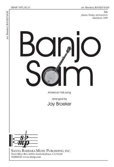 Banjo Sam : SA : Jay Broeker : Sheet Music : SBMP1055 : 608938358431