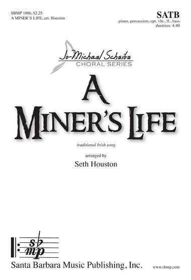 A Miner's Life : SATB : Seth Houston : Sheet Music : SBMP1086 : 608938358745