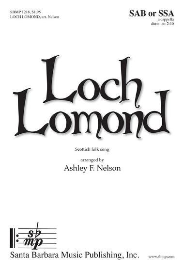 Loch Lomond : SAB : Ashley Nelson  : Sheet Music : SBMP1218 : 608938360052