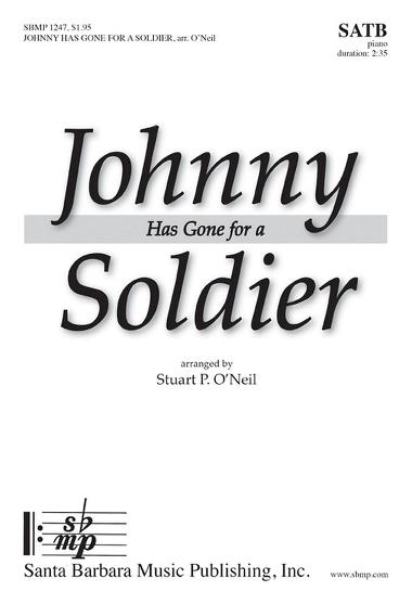 Johnny Has Gone for a Soldier : SATB : Stuart O'Neil  : Sheet Music : SBMP1247 : 608938360441