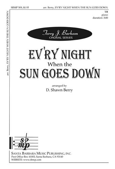 Ev'ry Night When the Sun Goes Down : TB : D. Shawn Berry  : Sheet Music : SBMP509 : 964807005098
