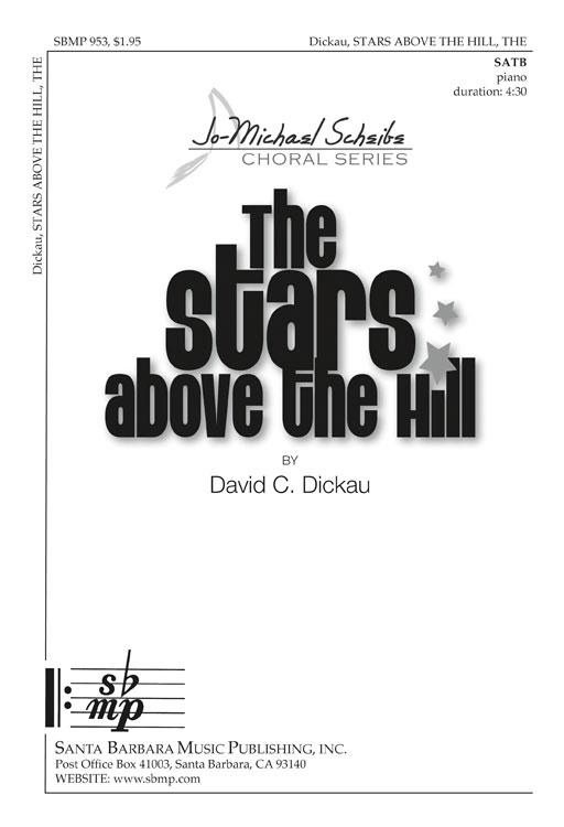 The Stars Above the Hill : SATB : David C Dickau : David C Dickau : Sheet Music : SBMP953 : 964807009539