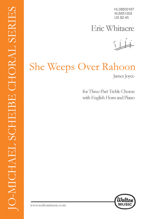 She Weeps Over Rahoon : SSA : Eric Whitacre : Eric Whitacre : Sheet Music : WJMS1003 : 073999659238