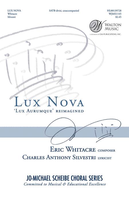 Lux Nova : SATB divisi : Eric Whitacre : Eric Whitacre : Sheet Music : WJMS1145 : 888680038779