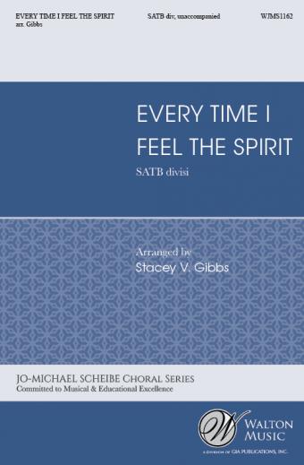 Every Time I Feel the Spirit : SATB divisi : Stacey V. Gibbs : SoundingLight : Sheet Music : WJMS1162 : 78514700606