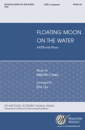 Floating Moon on the Water : SATB : Wei-Pin Chen : Taipei Chamber Singers : Sheet Music : WJMS1165 : 78514700726