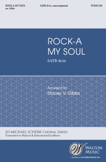 Rock-a My Soul : SATB divisi : Stacey V. Gibbs : The University of Alabama at Birmingham Concert Choir : Sheet Music : WJMS1166 : 78514700946