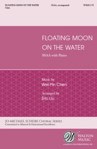 Floating Moon on the Water : SSAA : Wei-Pin Chen : Sheet Music : WJMS1170 : 78514701056