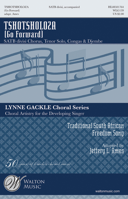 Tshotsholoza (Go Forward) : SATB divisi : Jeffery L. Ames : Sheet Music : WLG139 : 884088546779