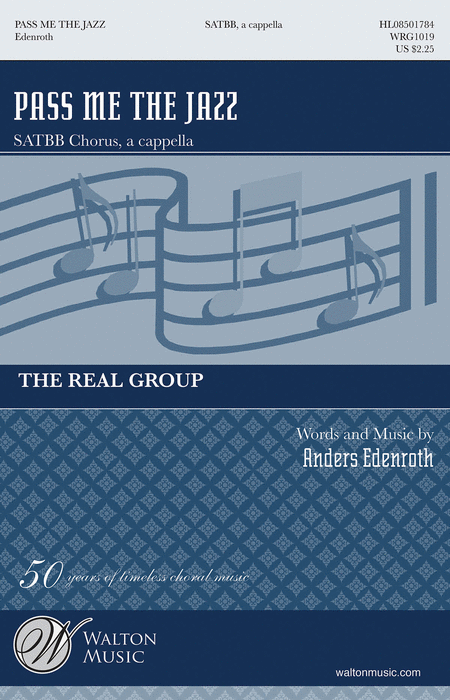 Pass Me The Jazz : SATB divisi : Anders Edenroth : Real Group : Sheet Music : WRG1019 : 884088566173