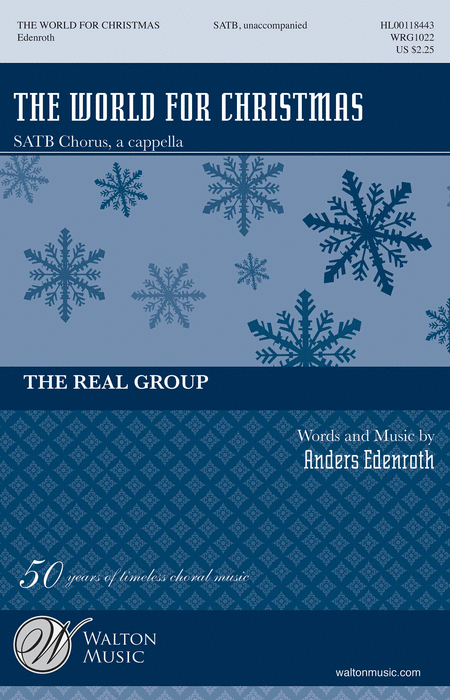 The World for Christmas : SATB : Anders Edenroth : Real Group : Sheet Music : WRG1022 : 884088899271