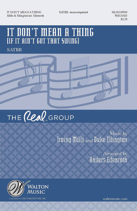 It Don't Mean a Thing (If It Ain't Got That Swing) : SATBB : Anders Edenroth : Duke Ellington : Real Group : Sheet Music : WRG1023 : 888680068028