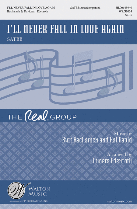I'll Never Fall In Love Again : SATBB : Anders Edenroth : Burt Bacharach : Real Group : Promises, Promises : Sheet Music : WRG1024 : 888680068042