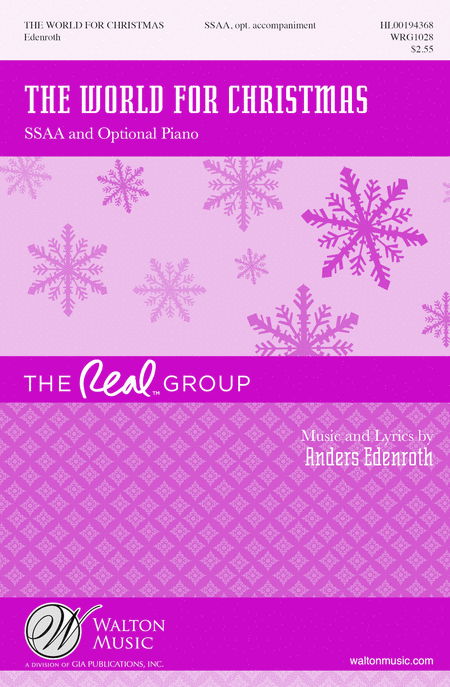 The World for Christmas : SSAA : Anders Edenroth : Real Group : Sheet Music : WRG1028 : 888680640569