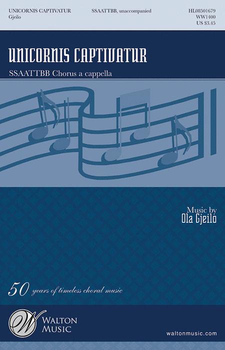 Unicornis CaptiIvatur : SSAATTBB : Ola Gjeilo : Ola Gjeilo : Sheet Music : WW1400 : 884088223502