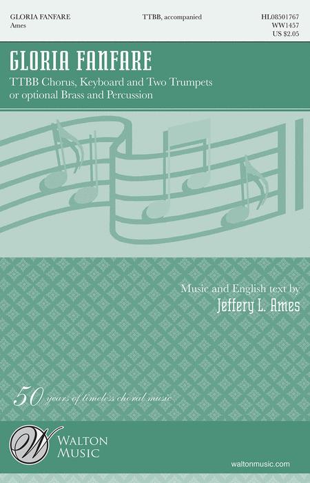 Gloria Fanfare : TTBB : Jeffrey L. Ames : Jeffrey L. Ames : Sheet Music : WW1457 : 884088549220